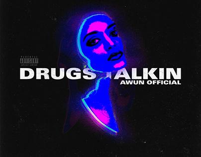 Drugs Talkin'