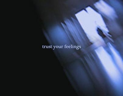 trust your feelings – Manifesto