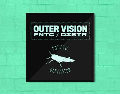 OUTER VISION // FANATIC / DEEZASTER