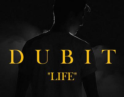 """DUBIT - """"LIFE"""""""