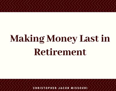 Making Money Last in Retirement | Christopher Jacob