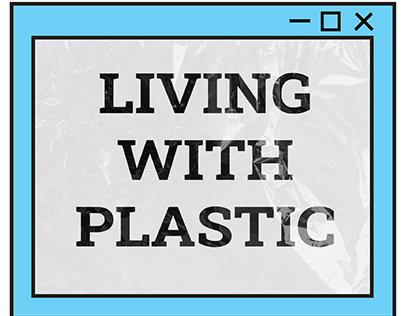 LIVING WITH PLASTIC