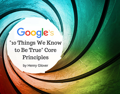 """Google's """"10 Things We Know to Be True"""" Core Principles"""