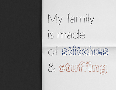 My family is made of stitches and stuffing