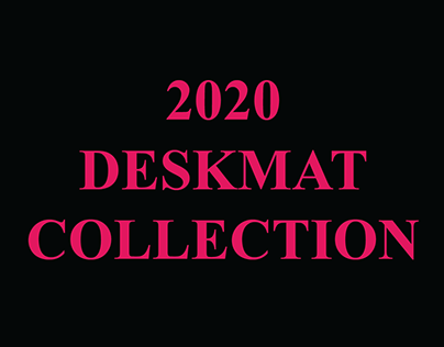 2020 Deskmat Collection