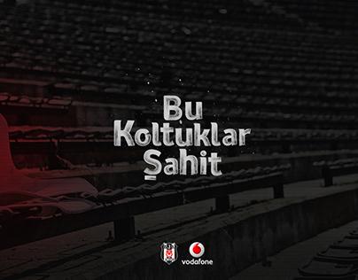 Vodafone Arena - Bu Koltuklar Şahit