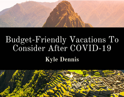 Budget-Friendly Vacations To Consider