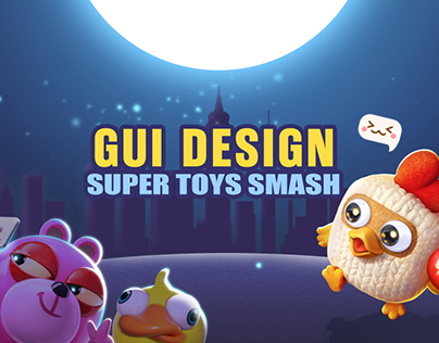 《SUPER TOYS SMASH》Game ui design