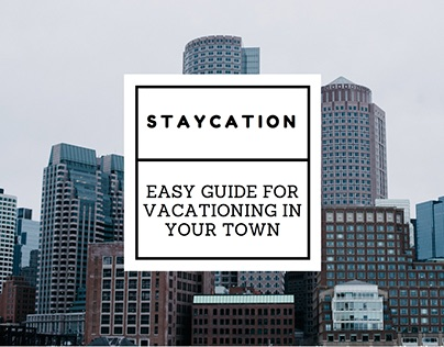 James Torpey's Staycation Tips