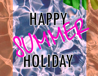 HAPPY SUMMER HOLİDAY