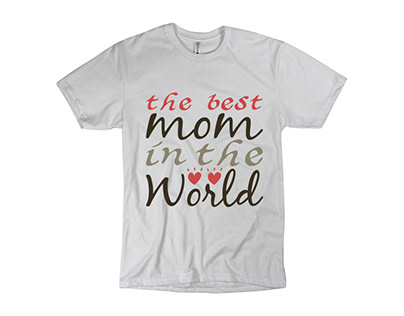 The Best Mom in the world t-shirt design
