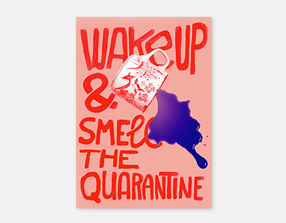 WAKE UP AND SMELL THE QUARANTINE