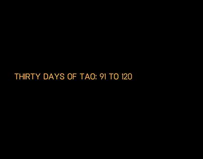 Thirty Days of Tao: 91 to 120