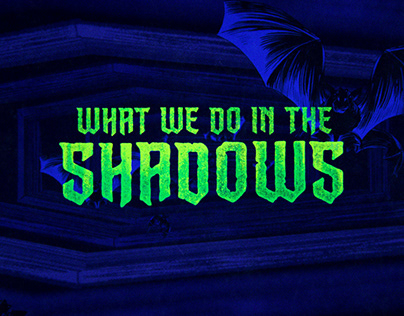 FX • What We Do In The Shadows