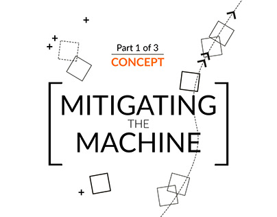 MArch - Mitigating the Machine [Concept]