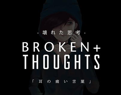 Broken + Thoughts