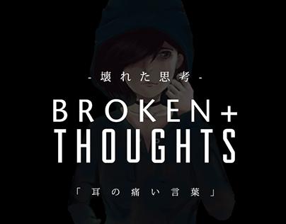 Broken + Thoughts