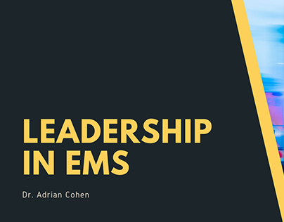 Dr. Adrian Cohen - Leadership in EMS