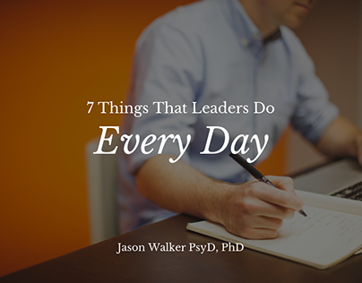 7 Things That Leaders Do Every Day | Jason Walker PhD