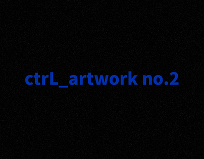 ctrL_artwork no.2