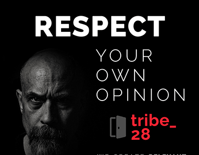 Respect your own opinion