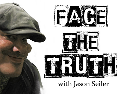 Face the Truth Podcast with Jason Seiler