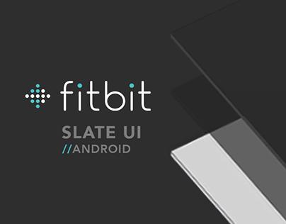 Fitbit Slate UI (Dark Theme)