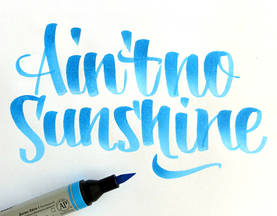 Ain't no sunshine / Calligraphy with Brushpen W&N
