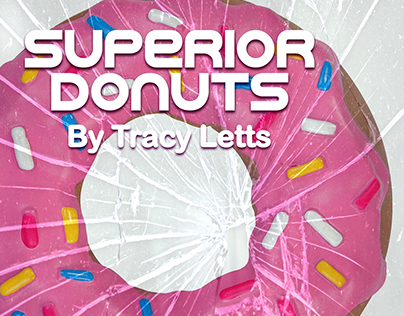 """Graphic Design for """"Superior Donuts"""", by Tracy Letts"""