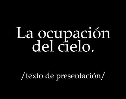 La ocupación del cielo / texto de presentación /