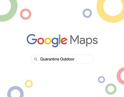 Quarantine Outdoor | Google Maps