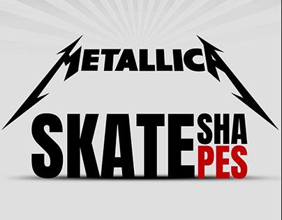 Metallica Skate Shapes!