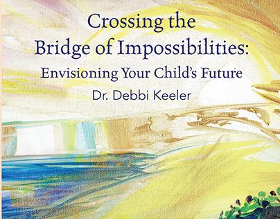Crossing the Bridge of Impossibilities Book Design