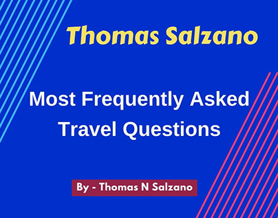Thomas Salzano: Most Frequently Asked Travel Questions
