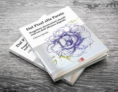 """Libro """"Dal Pixel alla Parete"""""""