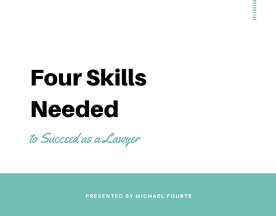 Michael Fourte | Skills Needed to Succeed as a Lawyer