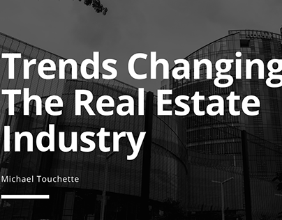 Trends Changing The Real Estate Industry
