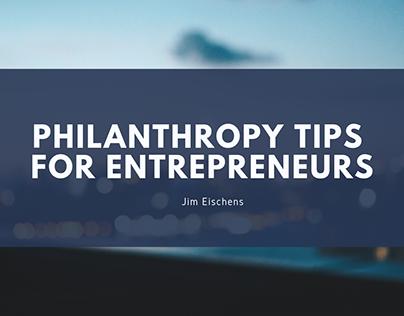 Philanthropy Tips For Entrepreneurs