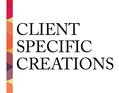 Client Specific Creations