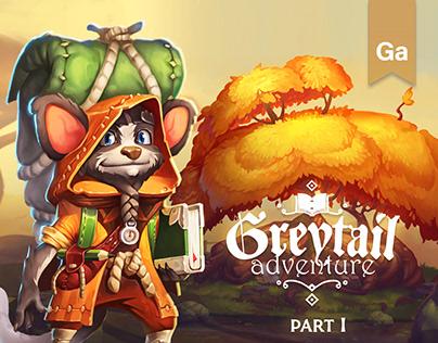 Greytail Adventure PART I