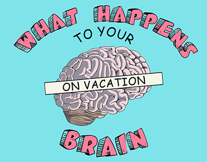 What Happens to Your Brain on Vacation!