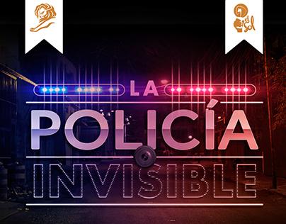 The Invisible Police / La Policía Invisible