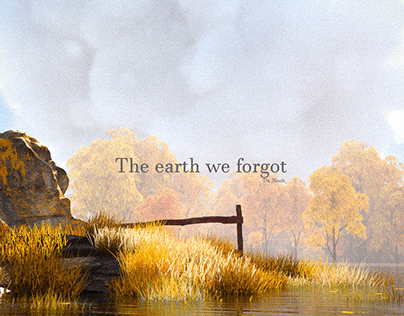 The earth we forgot.
