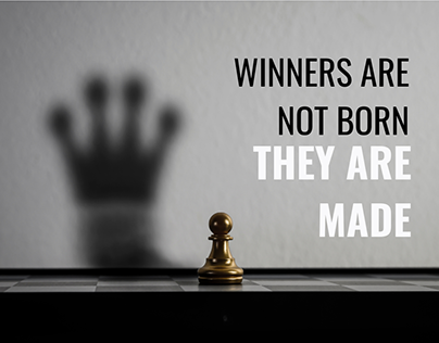Winners are not born, they are made