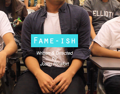 Fame-ish Film Project by Justin Ricafort