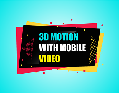 3D MOTION WITH MOBILE VIDEO FROOTAGE