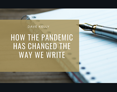 How the Pandemic Has Changed the Way we Write