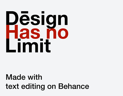 Design Has No Limit - Made with text editing on Behance