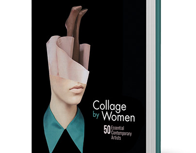 Collage by Women 50 Essential Contemporary Artists