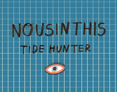 "NOUSINTHIS ""Tide hunter"" /animation"